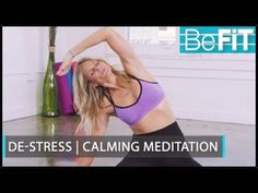 De-Stress   Calming Meditation Routine: BeFiT Trainer Open House- Lauren Roxburgh - YouTube