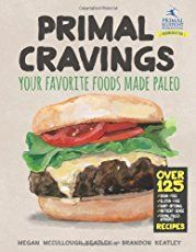Primal Cravings - Your favorite foods, made Paleo by Brandon and Megan Keatley. [One of my favorite paleo/primal cookbooks that I own, haven't made a bad recipe yet. everything is spot on, even the chocolate cake and frosting! Macros, Primal Recipes, Healthy Recipes, Healthy Foods, Uk Recipes, Fit Foods, Clean Recipes, Diabetic Recipes, Healthy Habits