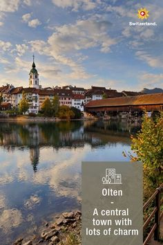 The small town of Olten will charm you Switzerland Tourism, Small Towns, Urban, River, Adventure, Architecture, World, City, Nature