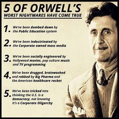 5 OF ORWELL'S WORST NIGHTMARES HAVE COME TRUE We've been dumbed down by c the Public Education system We've been inductrinated by a the Corporate owned mass media 3 We've been socially engineered by . Hollywood movies, pap culture music and TV programming Quotable Quotes, Wisdom Quotes, Me Quotes, Strong Quotes, Attitude Quotes, Book Quotes, Haruki Murakami Libros, Calling All Angels, Great Quotes