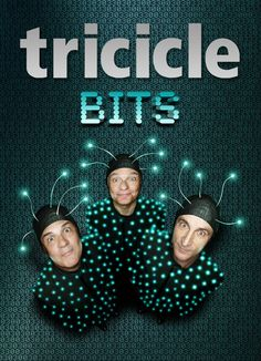 TRICICLE - BITS