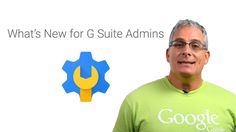 What's New for G Suite Admins - April 2017 Edition
