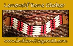 Famous! Ken Lonewolf- Special high grade bone choker collection- review the collection off of:  http://www.indianvillagemall.com/lonewolf.html