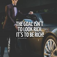 The goal is to be rich and not appear rich.