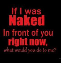 Image result for sex quotes for her dirty