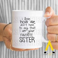 Items Similar To Gifts For Sister Birthday Gift Favorite Funny Coffee Mug Wedding And Brother MU673