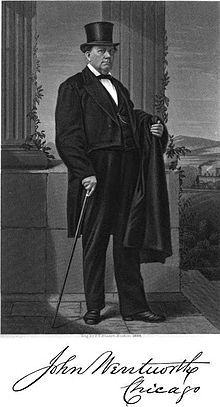 """John Wentworth (nicknamed """"Long John"""") (Republican) (born March 5, 1815 in Sandwich, New Hampshire: died October 16, 1888 in Chicago, Illinois at the age of 73) 19th Mayor of Chicago from 1857-1858 : 21st Mayor of Chicago from 1860-1861"""