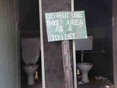 Do not use as a toilet - posted by Myara Malinowski