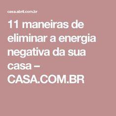 11 maneiras de eliminar a energia negativa da sua casa – CASA.COM.BR Feng Shui, Wicca, Clean House, Reiki, Prayers, Organization, Cleaning, Education, Life
