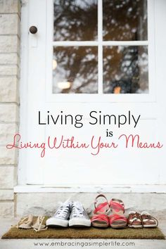 Living Simply Is Living Within Your Means – Embracing a Simpler Life