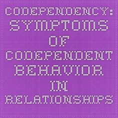 Codependency: Symptoms of codependent behavior in relationships