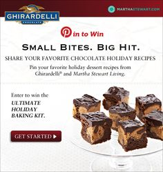 Share your favorite chocolate holiday recipes from Ghirardelli® and Martha Stewart Living, and you could win the ultimate baking kit. Click to enter!