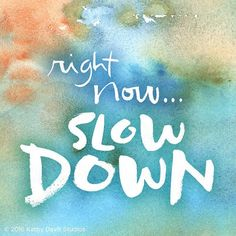 Give yourself permission to slow down. Take a deep breath, acknowledge your…
