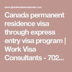 Canada permanent residence visa through express entry visa program   Work Visa Consultants - 70222 13466