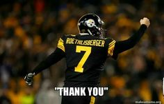 THANKS BEN AND THE ENTIRE STEELER TEAM FOR THE GREAT SEASON OF UNFORGETTABLE MEMORIES