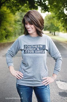 Southern Raised Jesus Saved. Ruby's Rubbish t-shirts, southern t-shirts, scripture t-shirts & mor | LONG SLEEVE TEES
