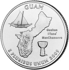 The 2009-D Guam Quarter depicts an outline of the island, a flying proa sailing vessel of the native Chamorro people, and a latte stone used to support island houses and the inscription (translated)Gu