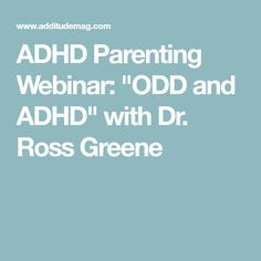 """ADHD Parenting Webinar: """"ODD and ADHD"""" with Dr. Ross Greene"""
