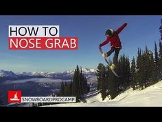 How to Nose Grab Snowboard - Snowboarding Tricks - YouTube