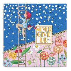 """""""Never Give Up"""""""