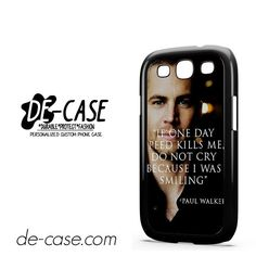 Paul Walker Quotes Actor Fast And Furious DEAL-8504 Samsung Phonecase Cover For Samsung Galaxy S3 / S3 Mini