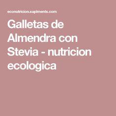 Galletas de Almendra con Stevia - nutricion ecologica
