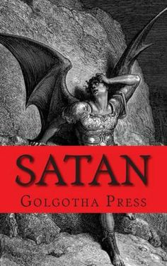 """""""Satan: A Biography of the Judeo-Christian Prince of Darkness"""" - Golgotha Press"""