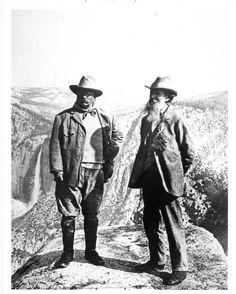 Theodore Roosevelt and John Muir standing on Glacier Point above Yosemite Valley, California.   https://www.whitehouse.gov/blog/2015/08/31/alaska-49th-states-place-history