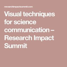 Visual techniques for science communication – Research Impact Summit