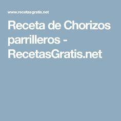 Receta de Chorizos parrilleros - RecetasGratis.net Flan, Barbacoa, Sin Gluten, Crepes, Deserts, Food And Drink, Yummy Food, Baking, Breakfast