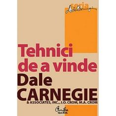 Tehnici de a vinde, editia a II-a (ed. tiparita) Dale Carnegie, Viria