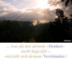 ... was du mit deinem >#Denken< nicht begreifst ~ entzieht sich deinem #Verständnis !