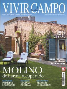 Revista VIVIR EN EL CAMPO 115. #Molino de harina recuperado. Ideas para el #baño.