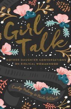 Girl Talk: Mother-daughter Conversations on Biblical Womanhood, Redesign