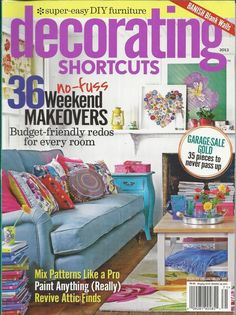 decorating shortcuts magazine weekend makeovers mix patterns paint attic finds - Decorating Magazines