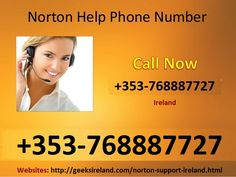 Norton Antivirus Support team is available 24/7 to public assistance for its ireland users and they have the resolutions for each and all problem of the customers. It doesn't matter an problem is technical or non-technical all kind of errors are fixed by these experts. you just need to help dial Norton Helpline Number +353-768887727. Norton Antivirus, Resolutions, Ireland, Numbers, Public, Phone, Telephone, Irish, Mobile Phones
