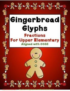 Who said glyphs are just for early elementary students? Upper elementary kids enjoy glyphs, too! This is a gingerbread glyph aligned with fourth . 4th Grade Fractions, Fifth Grade Math, Fourth Grade, Fun Math, Math Activities, Math Math, Christmas Activities, School Holidays, School Fun