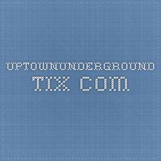 uptownunderground.tix.com