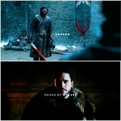"(GoT) + (Jon Snow) + (""A dragon raised by wolves."")"