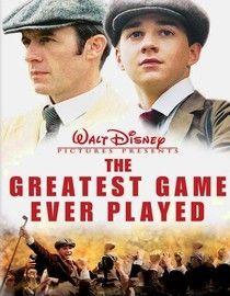 """The Greatest Game Ever Played (2005) With a pint-sized caddie at his side, amateur golfer Francis Ouimet shocked the world at the 1913 U.S. Open when he outplayed defending British champ Harry Vardon in what was dubbed """"The Greatest Game Ever Played. Tyler Brody Stein, Shia LaBeouf, Elias Koteas, Josh Flitter...2a"""