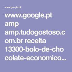 www.google.pt amp amp.tudogostoso.com.br receita 13300-bolo-de-chocolate-economico.html