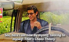 Chris Pratt better learn Chaos Theory if he wants to get on this level. Jurassic Park Quotes, Jurassic Park 1993, Jurassic Park World, Jurassic Movies, Jeff Goldblum Young, Jeff Goldblum Jurassic Park, Intp Personality Type, Jurrassic Park, Dr Ian