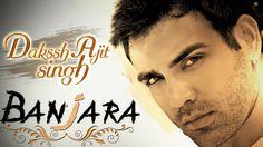 Banjara | Dakssh Ajit Singh | Lyrical Video