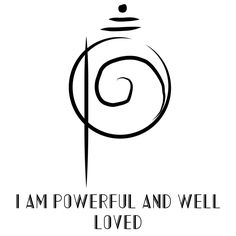 I am powerful and well loved. jwt