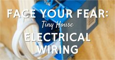 This quick read will provide confidence to even the most novice of tiny house builders when it comes to installing tiny house electrical wiring.