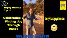 Happy Monday Tip 15  How & When to Happy Dance #MyHappyDance Learn more at www.choosing-happier.com Happy Dance, Finding Joy, Happy Monday, Exploring, Happiness, Wisdom, Learning, Tips, Youtube