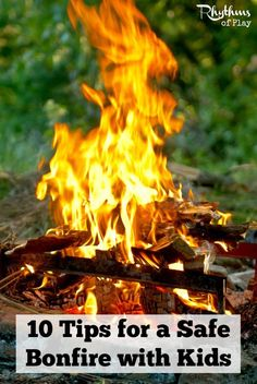 10 tips for a safe bonfire with kids -- There are many things to keep in mind when having a bonfire to keep everyone safe and happy, especially when it comes to kids.