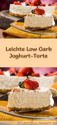 Rezept für eine leichte Low Carb Joghurt-Torte: Die kohlenhydratarme Torte wird ohne Zucker und Getreidemehl gebacken. Sie ist kalorienreduziert, enthält viel Eiweiß ...