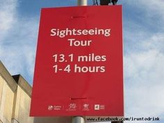 Running Humor #45: Sightseeing tour. 13.1 miles. 1-4 hours.