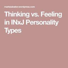 Thinking vs. Feeling in INxJ Personality Types